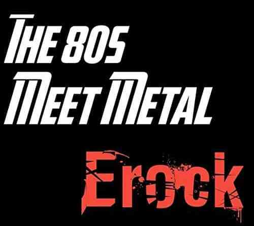 Album Review: Erock – The 80s Meet Metal (PelleK, Erock & Cole Rolland)