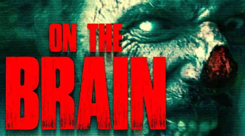 Horror Movie Review: On The Brain (2016)