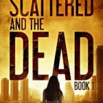 Horror Book Review: The Scattered and The Dead (Book 1.0) by Tim McBain and L.T. Vargas