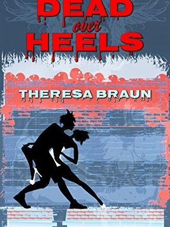 Horror Book Review: Dead Over Heels (Theresa Braun)