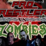 Horror Movie Review: Pro Wrestlers vs Zombies (2013)