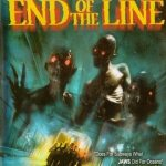 Horror Movie Review: End of the Line (2007)