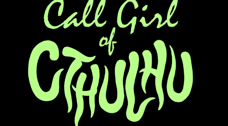 Horror Movie Review: Call Girl of Cthulhu (2014)