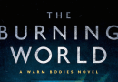 Horror Book Review: The Burning World (Isaac Marion)
