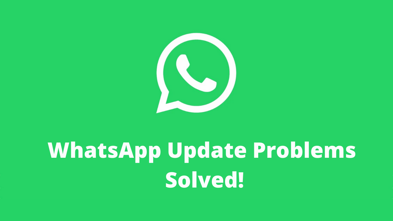 WhatsApp Update Problem