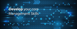 Develop your core Management Skills