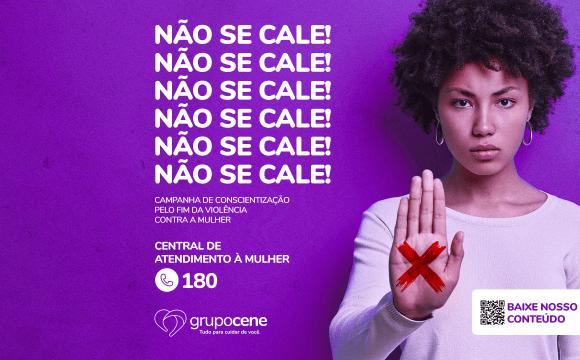 Grupo Cene apoia movimentos contra a violência à mulher, seja física, moral, sexual, psicológica ou patrimonial. Não se cale, denuncie!