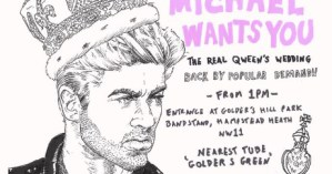 Poster for alternative royal wedding celebration with the hand drawn image of George Michael wearing a crown