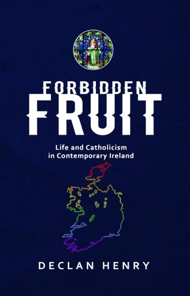 The cover of a book called Forbidden Fruit featuring a rainbow coloured outline of Ireland