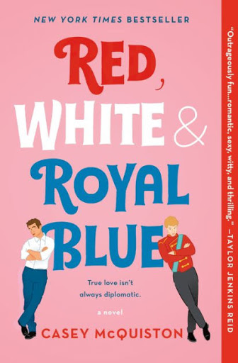 "Cover of ""Red, White, and Royal Blue"" The prince and son of the president leaning up against the 'blue' lettering"