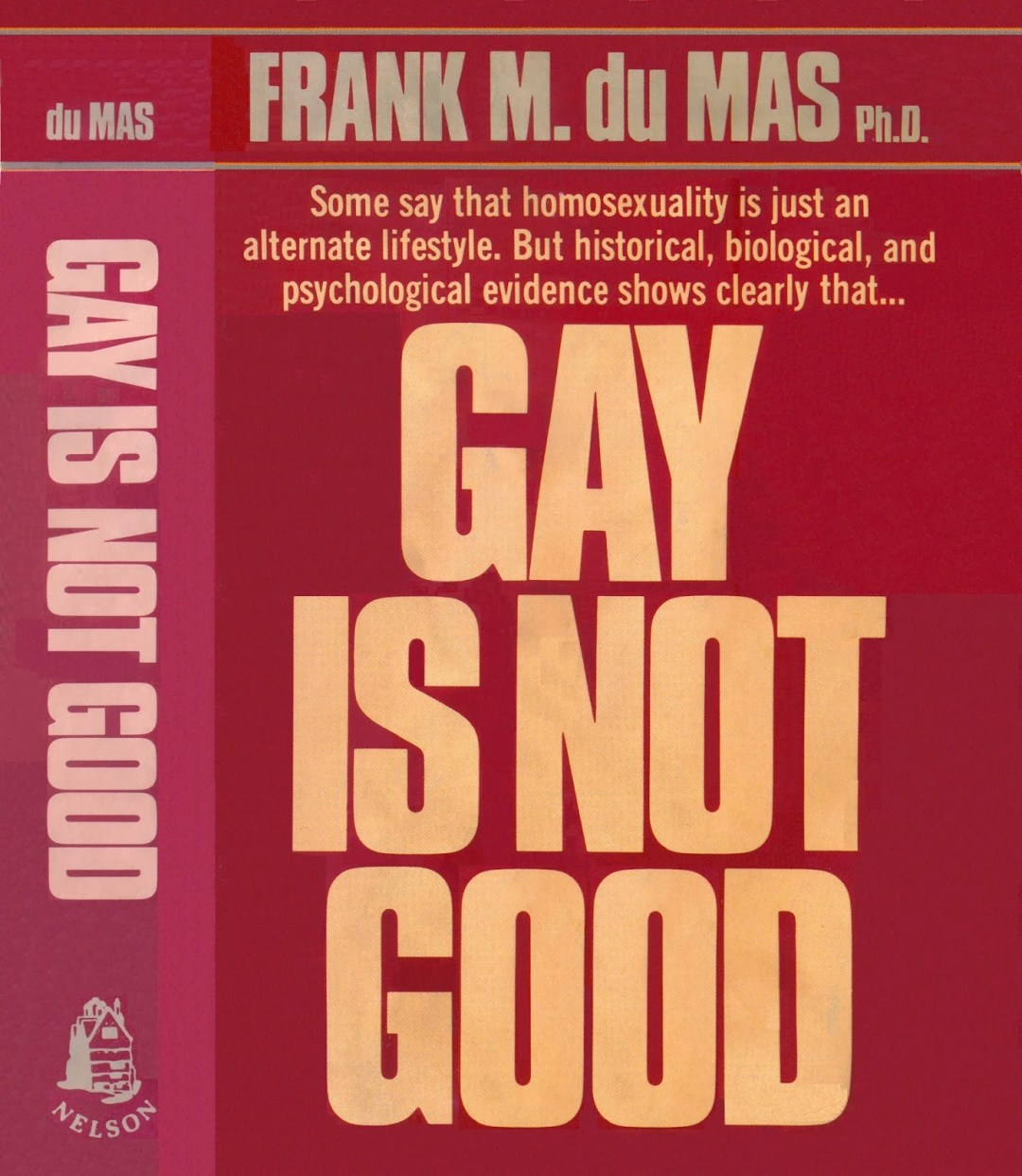 Gay is Not Good - Frank M. Du Mas