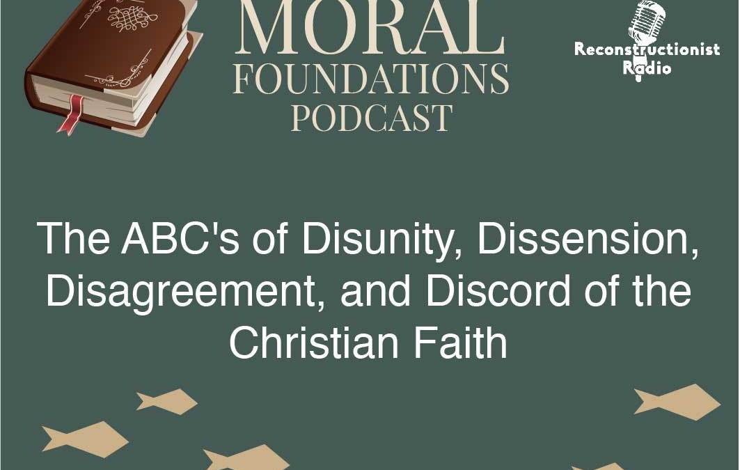 The ABC's of Disunity, Dissension, Disagreement, and Discord of the Christian Faith