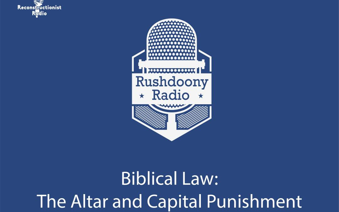 Biblical Law: The Altar and Capital Punishment