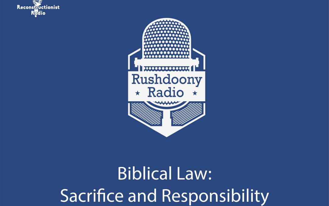 Biblical Law: Sacrifice and Responsibility