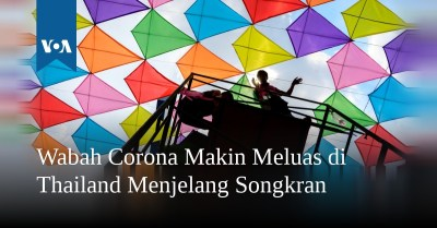 Wabah Corona Makin Meluas di Thailand Menjelang Songkran