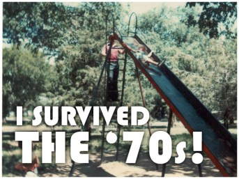 I survived the '70s