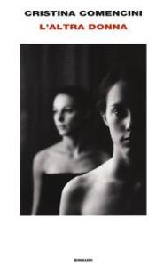 L'altra donna, di Cristina Comencini
