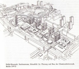 Sketch of the Neustädter Passage, the heart of Halle-Neustadt (from Thomas Topfstedt's Städtebau in der DDR: 1955-1971 - Leipzig: Seemann Verlag, 1988)