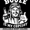 booze is my copilot tee