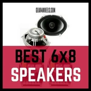 Best 6x8 Car speakers