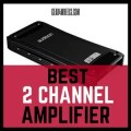 best 2 Channel amplifier