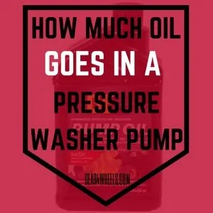 HOW MUCH OIL GOES IN A PRESSURE WASHER PUMP
