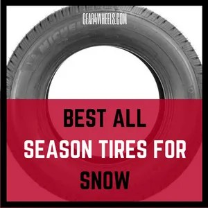 BEST ALL SEASON TIREs FOR SNOW and rain