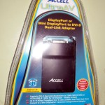 Accell DisplayPort/Mini DisplayPort to DVI-D Dual-Link Adapter Review