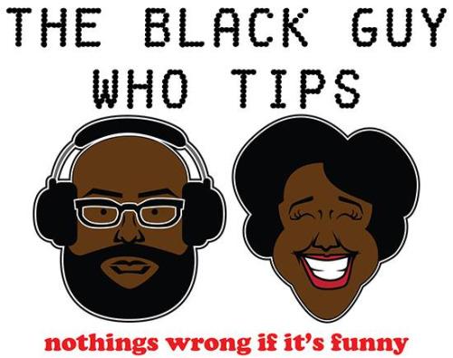 Podcast Spotlight: The Black Guy Who Tips