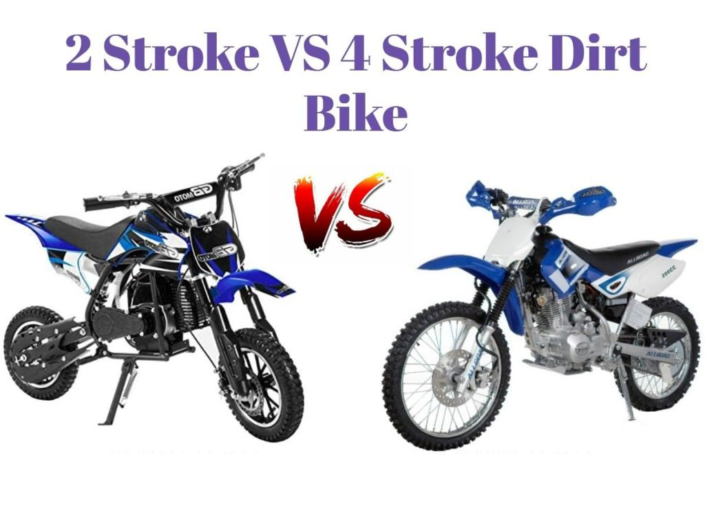 2 Stroke VS 4 Stroke Dirt Bike