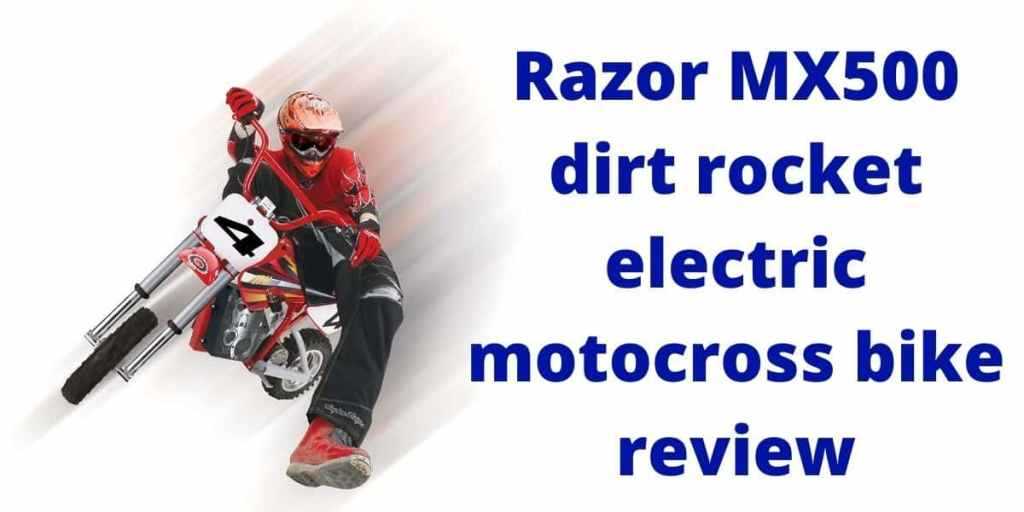 Razor MX500 Dirt Rocket Electric Motocross Bike Review