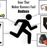 Gear That Makes Runners Feel Badass