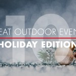 Great Outdoor Events Happening in December: Holiday Edition