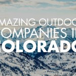40 Amazing Outdoor Companies in Colorado