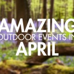 Amazing Outdoor Events in April