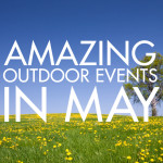 Amazing Outdoor Events in May