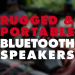 10 Rugged and Portable Bluetooth Speakers for Your Next Outdoor Adventure
