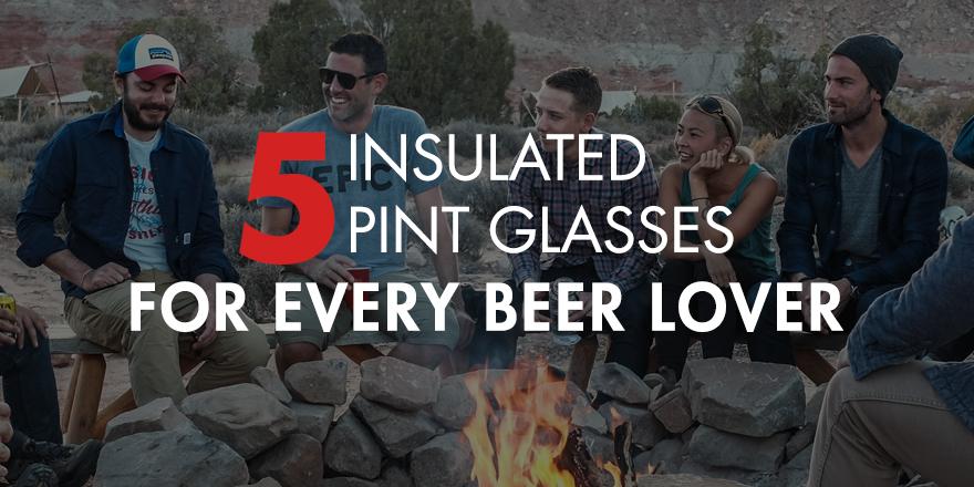 03.17-InsulatedPintGlasses-HeroImage