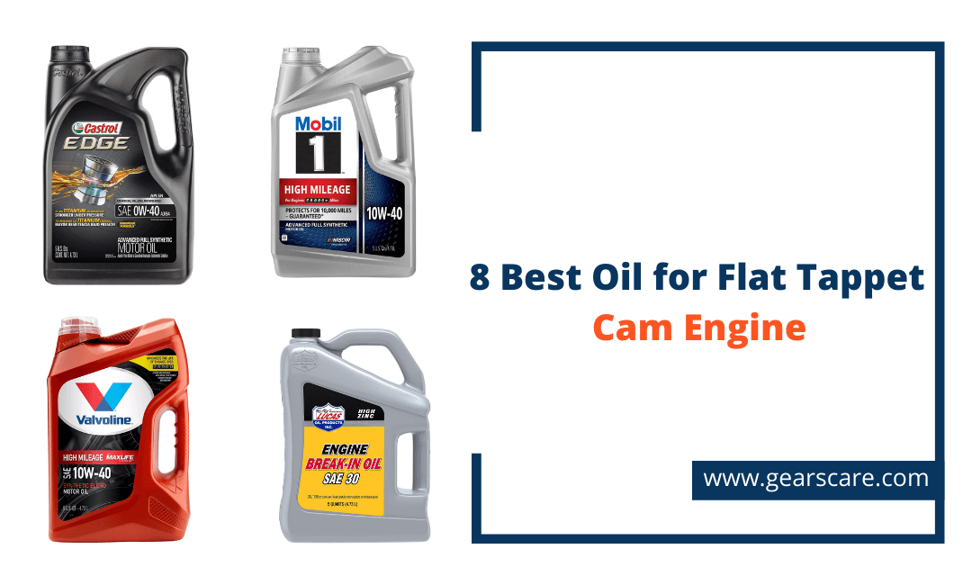best oil for a flat tappet cam engine