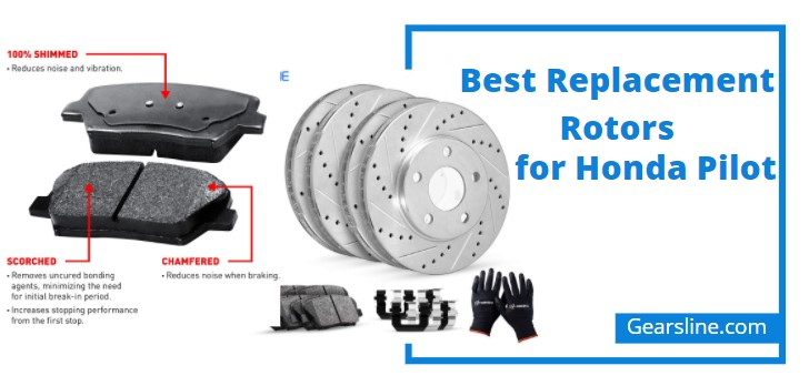 Best Replacement Rotors for Honda Pilot