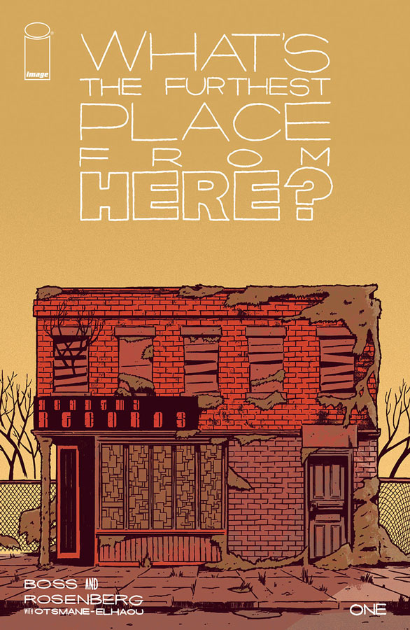 MATTHEW ROSENBERG and TYLER BOSS REUNITE FOR WHAT'S THE FURTHEST PLACE FROM HERE?