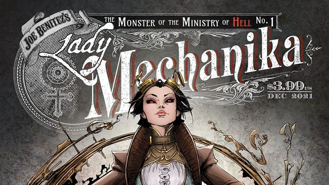 A DARK NEW CHAPTER UNFOLDS IN FORTHCOMING LADY MECHANIKA THE MONSTER OF THE MINISTRY OF HELL BY JOE BENITEZ