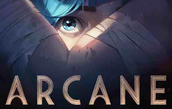 Netflix Unveils ARCANE LEAGUE OF LEGENDS Trailer and Reveals A Premiere Date