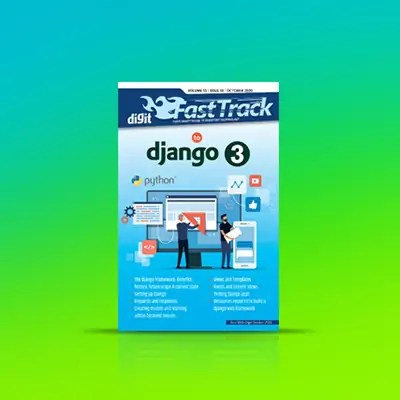 Digit Magazine October 2020 FastTrack Django 3