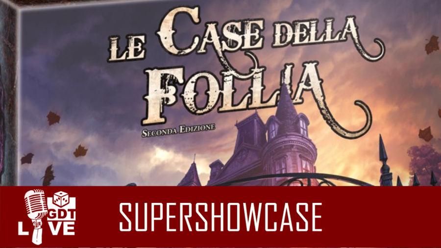 GDT Live – Le Case della Follia seconda edizione: Super showcase