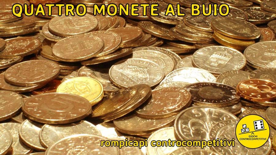 Rompicapi controcompetitivi: Quattro monete al buio