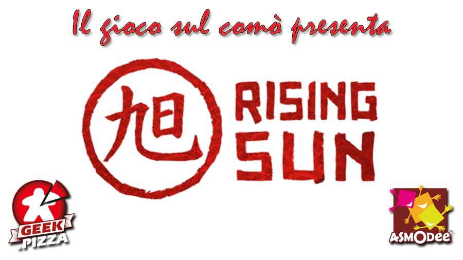 Il gioco sul comò – Anteprima: Rising Sun