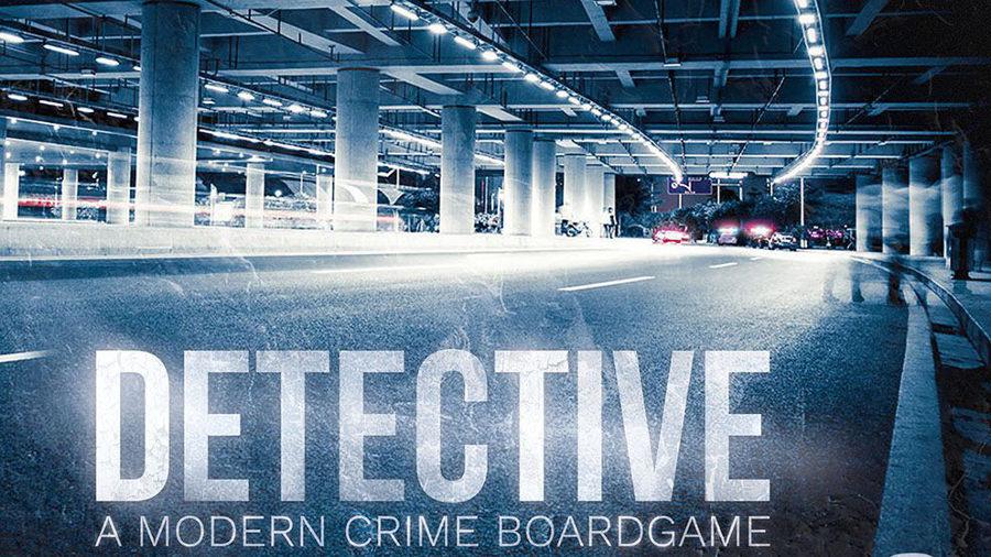 Anteprima – Detective: A Modern Crime Board Game