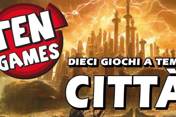 Ten-Games: 10 giochi a tema città