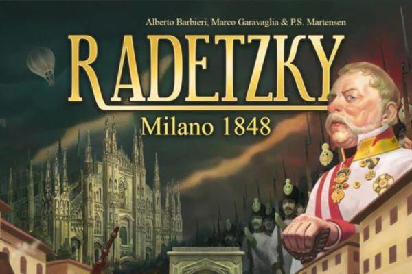 Lo spacciagiochi – Radetzky: Milano 1848